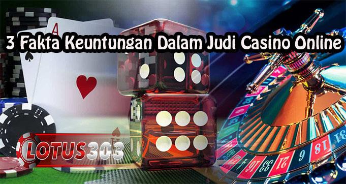3 Fakta Keuntungan Dalam Bermain Judi Casino Online
