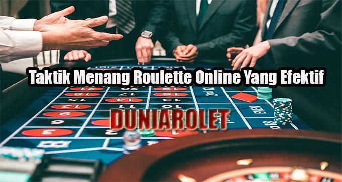 Taktik Menang Roulette Online Yang Efektif