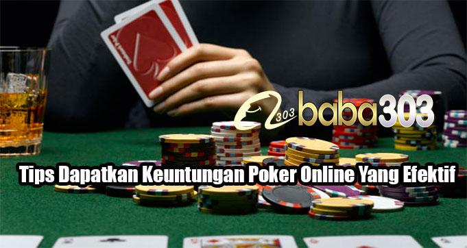 Tips Dapatkan Keuntungan Poker Online Yang Efektif